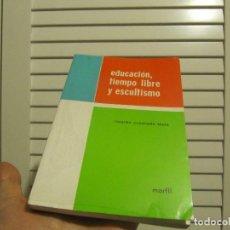 Libros de segunda mano: EDUCACION, TIEMPO LIBRE Y ESCULTISMO - RICARDO CUADRADO TAPIA. Lote 224785180