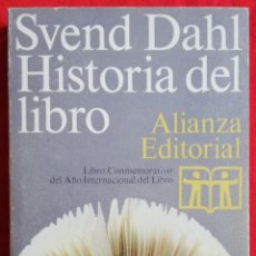 Libros de segunda mano: HISTORIA DEL LIBRO - 1972 - SVEND DAHL - ED. ALIANZA EDITORIAL - PJRB. Lote 224799613