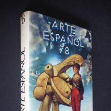 Libros de segunda mano: ARTE ESPAÑOL 78. EDITORILA LÁPIZ. 1978.. Lote 224836427