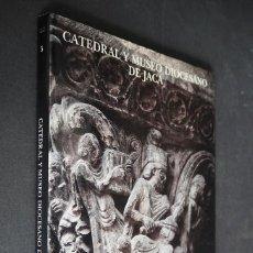 Libros de segunda mano: CATEDRAL Y MUSEO DIOCESANO DE JACA. IBERCAJA. COLECCION MONUMENTOS Y MUSEOS. 1993. Lote 224850758