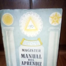 Libros de segunda mano: MANUAL DEL APRENDIZ - MAGISTER 1962 MASONERIA. Lote 224945025