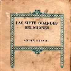 Libros de segunda mano: ANNIE BESANT LAS SIETE GRANDES RELIGIONES (ORIÓN, 1964). Lote 224947347