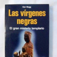 Libri di seconda mano: LAS VÍRGENES NEGRAS. EL GRAN MISTERIO TEMPLARIO / EAN BEGG. Lote 224947941
