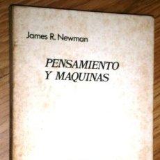 Libros de segunda mano: PENSAMIENTO Y MÁQUINAS POR JAMES R. NEWMAN DE ED. GRIJALBO EN BARCELONA 1975. Lote 224988048