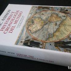 Libros de segunda mano: 2007 - ASIMOV - HISTORIA Y CRONOLOGÍA DEL MUNDO. LA HISORIA DEL MUNDO DESDE EL BIG BANG AL SIGLO XXI. Lote 224988580