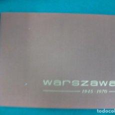Libros de segunda mano: WARSZAWA 1945-1970. EN CINCO IDIOMAS CON NUMEROSAS FOTOGRAFIAS.VARSOVIA.. Lote 224991592