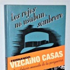 Libros de segunda mano: LOS ROJOS NO USABAN SOMBRERO ANECDOTARIO MENUDO DE LA POSGUERRA. (DEDICADO). Lote 225061333