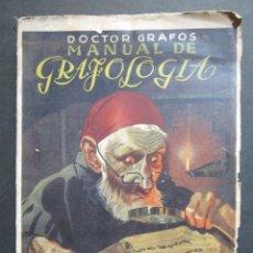 Libros de segunda mano: DOCTOR GRAFOS MANUAL DE GRAFOLOGIA. EDICIONES RIALTO, MADRID, 1943. 141 PAGINAS. 22,5X14 CM. Lote 225085880