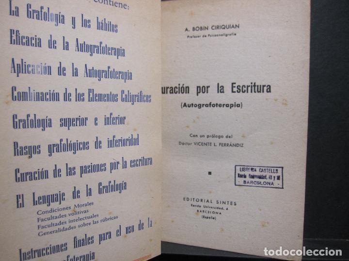 Libros de segunda mano: A. BOBIN CIRIQUIAN. CURACIÓN POR LA ESCRITURA (AUTOGRAFOTERAPIA). BARCELONA, 1949 - Foto 2 - 225086891