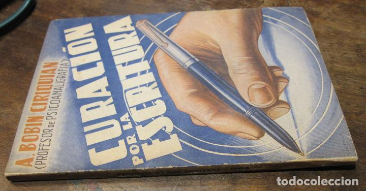 Libros de segunda mano: A. BOBIN CIRIQUIAN. CURACIÓN POR LA ESCRITURA (AUTOGRAFOTERAPIA). BARCELONA, 1949 - Foto 14 - 225086891