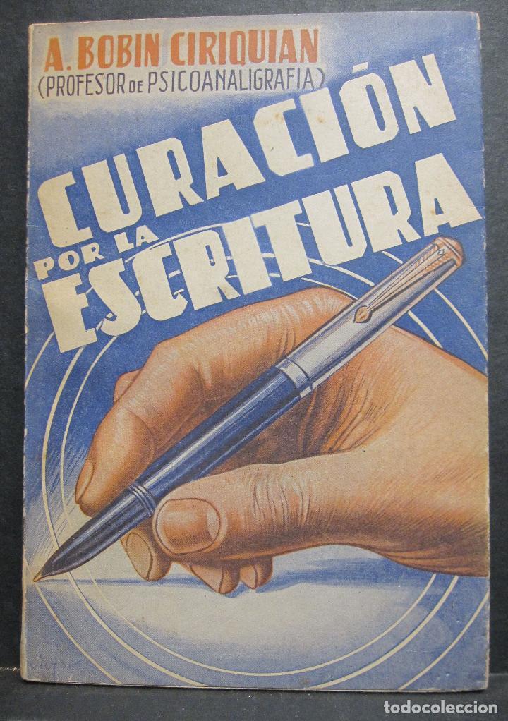 A. BOBIN CIRIQUIAN. CURACIÓN POR LA ESCRITURA (AUTOGRAFOTERAPIA). BARCELONA, 1949 (Libros de Segunda Mano - Parapsicología y Esoterismo - Otros)