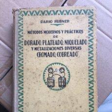 Libros de segunda mano: LIBRO MÉTODOS MODERNOS DEL PLATEADO Y NIQUELADO. Lote 225129718