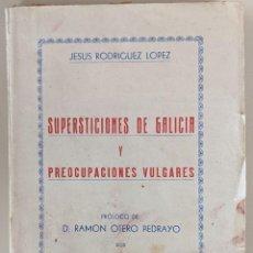 Libros de segunda mano: 1948 SUPERSTICIONES DE GALICIA Y PREOCUPACIONES VULGARES - JESUS RODRIGUEZ LOPEZ. Lote 225150883