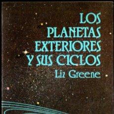 Livres d'occasion: LIZ GREENE : LOS PLANETAS EXTERIORES Y SUS CICLOS (BARATH, 1988). Lote 225164650