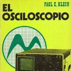 Libri di seconda mano: EL OSCILOSCOPIO - E. KLEIN, PAUL - A-ELECT-266. Lote 225190832
