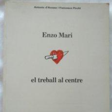 Libros de segunda mano: ENZO MARI, EL TREBALL AL CENTRE. ANTONIO D'AVOSSA I FRANCESCA PICCHI. Lote 225289201