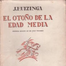 Libros de segunda mano: HUIZINGA, J: EL OTOÑO DE LA EDAD MEDIA. MADRID, REV. DE OCCIDENTE 1945.. Lote 134937414