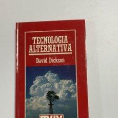 Livros em segunda mão: TECNOLOGIA ALTERNATIVA. DAVID DICKSON.BIBLIOTECA DIVULGACION CIENTIFICA. BARCELONA, 1985.PAGS:199. Lote 225298425
