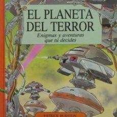 Livres d'occasion: EL PLANETA DEL TERROR. ENIGMAS Y AVENTURAS QUE TÚ DECIDES. P BURSTON, A GRAHAM. EDICIONES B 1988. Lote 225301113