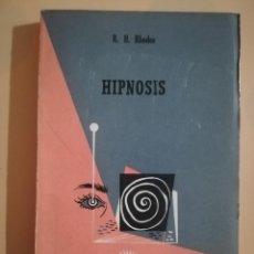Libros de segunda mano: HIPNOSIS. RAPHAEL H. RHODES. CIENCIA Y VIDA. AGUILAR. MEXICO. B. AIRES. 1960.. Lote 225304375