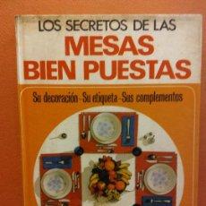 Livros em segunda mão: LOS SECRETOS DE LAS MESAS BIEN PUESTAS. RENÉE CHRISTIAN. EDITORIAL EL MUEBLE. Lote 225312775