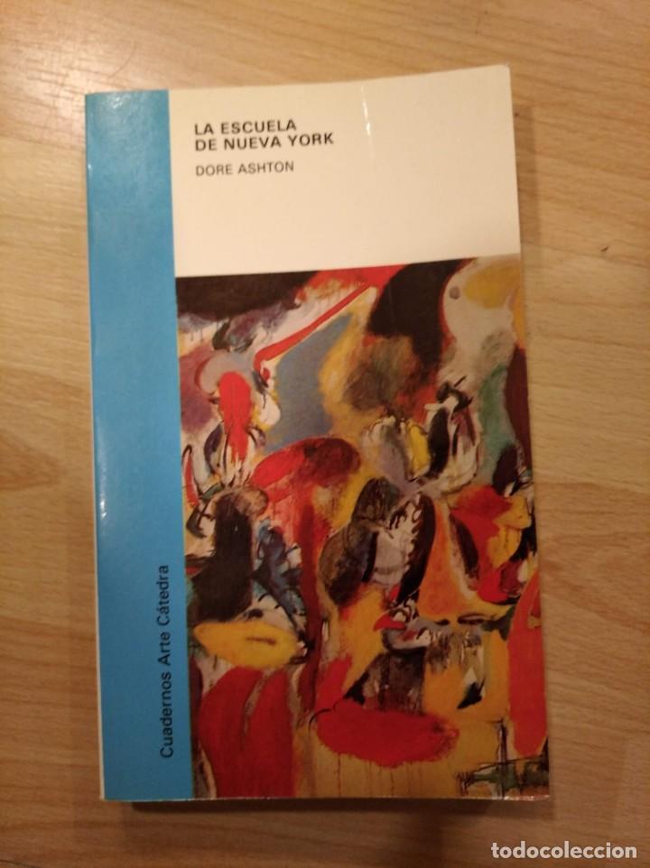 'LA ESCUELA DE NUEVA YORK'. DORE ASHTON (Libros de Segunda Mano - Bellas artes, ocio y coleccionismo - Otros)