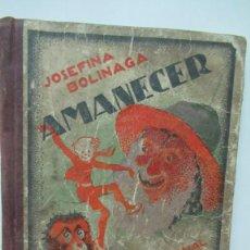 Libri di seconda mano: + AMANECER JOSEFINA BOLINAGA ,HIJOS DE SANTIAGO RODRIGUEZ BURGOS. Lote 225328993