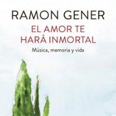 Livres d'occasion: EL AMOR TE HARÁ INMORTAL. - GENER I SALA, RAMON.. Lote 225456228