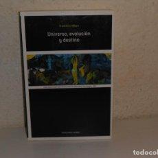 Libros de segunda mano: UNIVERSO, EVOLUCIÓN Y DESTINO , FRANCISCO ALFARO - EDICIONES NOBEL. Lote 225484760