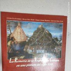 Livres d'occasion: LA ROMERÍA DE LA VIRGEN DE LA CABEZA EN UNA PINTURA DEL S. XVII / ENRIQUE GÓMEZ MARTÍNEZ-OTROS.. Lote 225540898