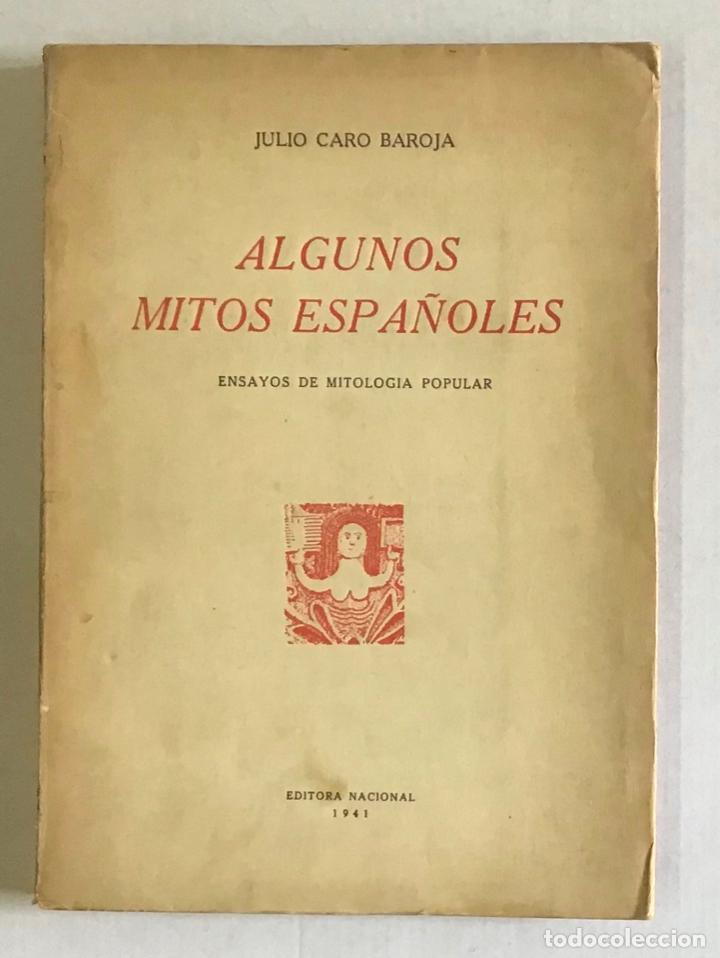ALGUNOS MITOS ESPAÑOLES. - CARO BAROJA, JULIO. (Libros de Segunda Mano (posteriores a 1936) - Literatura - Otros)