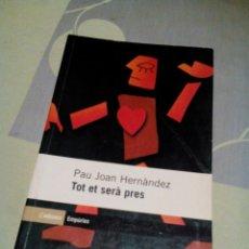 Libros de segunda mano: ARD----LIBRO VIEJO CATALAN/TOT ET SERA PRES/PAU JOAN HERNANDEZ/MIDE APROX13X19CM/TIENE 139PAGI. Lote 225627485