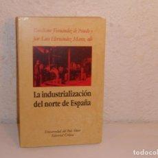 Libros de segunda mano: LA INDUSTRIALIZACIÓN DEL NORTE DE ESPAÑA - EDITORIAL CRÍTICA 1988 1ª EDICIÓN. Lote 225711410