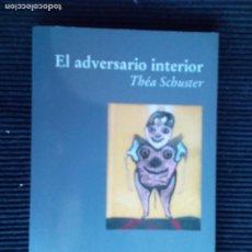 Libros de segunda mano: EL ADVERSARIO INTERIOR. THEA SCHUSTER. LUCIERNAGA 1997.. Lote 225735030