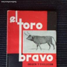 Libros de segunda mano: EL TORO BRAVO. ORIGEN Y EVOLUCION DEL TORO Y DEL TOREO 1963.. Lote 225738963
