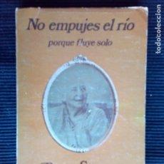 Libros de segunda mano: NO EMPUJES EL RIO. PORQUE FLUYE SOLO. BARRY STEVENS. CUATRO VIENTOS EDITORIAL CHILE 1979.. Lote 225742980