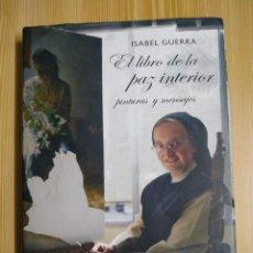 Libri di seconda mano: EL LIBRO DE LA PAZ INTERIOR. ISABEL GUERRA. Lote 225847915