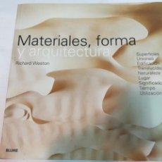 Libros de segunda mano: RICHARD WESTON MATERIALES, FORMA Y ARQUITECTURA S1768AT. Lote 225859886