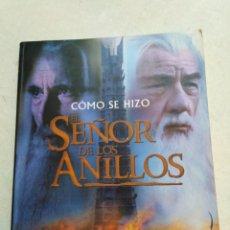 Libros de segunda mano: COMO SE HIZO EL SEÑOR DE LOS ANILLOS. Lote 225891015