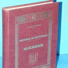 Libros de segunda mano: HISTORIA DE MI PUEBLO. ALCANAR.- JOSÉ MATAMOROS. Lote 225989805
