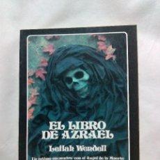 Livres d'occasion: EL LIBRO DE AZRAEL / LEILAH WENDELL. Lote 226215305