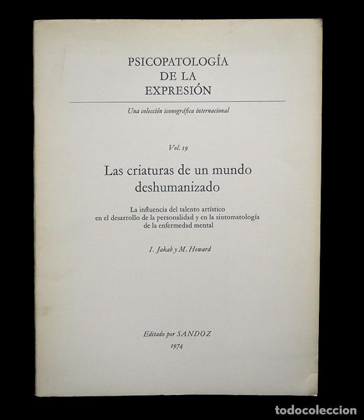 Libros de segunda mano: Psicopatología de la expresión. Volumen 19. Las Criaturas de un mundo deshumanizado. Sandoz 1974 - Foto 2 - 226259977