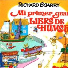 Libros de segunda mano: RICHARD SCARRY . MI PRIMER GRAN LIBRO DE HUMOR (BRUGUERA, 1980). Lote 226286465