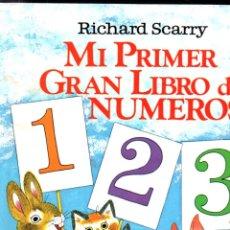 Libros de segunda mano: RICHARD SCARRY . MI PRIMER GRAN LIBRO DE NÚMEROS (BRUGUERA, 1978) PRIMERA EDICIÓN. Lote 226286638