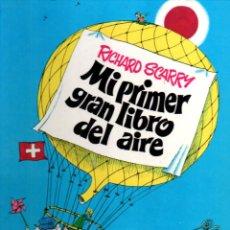 Libros de segunda mano: RICHARD SCARRY . MI PRIMER GRAN LIBRO DEL AIRE (BRUGUERA, 1980). Lote 226287040