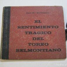 Libros de segunda mano: EL SENTIMIENTO TRAGICO DEL TOREO BELMONTIANO-EDICION BIBLIOFICA NUMERADA-FIRMADO-VER FOTOS(V-22.382). Lote 226366155