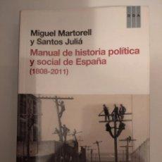 Libri di seconda mano: MANUAL DE HISTORIA POLÍTICA Y SOCIAL DE ESPAÑA (1808-2011)- MIGUEL MARTORELL Y SANTOS JULIÁ. Lote 226395925