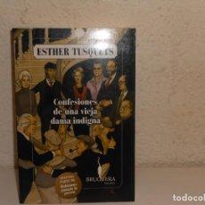 Libros de segunda mano: CONFESIONES DE UNA VIEJA DAMA INDIGNA , ESTHER TUSQUETS - BRUGUERA. Lote 226419841