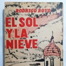Libri di seconda mano: EL SOL Y LA NIEVE POR RODRIGO ROYO, AÑO 1956, PRIMERA EDICION. Lote 226430140