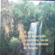 Libros de segunda mano: EL AGUA EN EL DESARROLLO ECONÓMICO, SOCIAL Y MEDIOAMBIENTAL DE ARAGÓN (PREMIO DE INVESTIGACIÓN RAMÓN. Lote 225062786